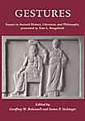 Gestures: Essays in Ancient History, Literature, and Philosophy Presented to Alan L Boegehold