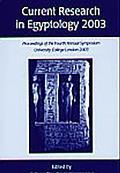 Current Research in Egyptology 2003: Proceedings of the Fourth Annual Symposium