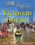 100 Facts Victorian Britain