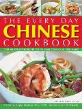 The Every Day Chinese Cookbook: Over 365 Step-By-Step Recipes for Delicious Cooking All Year Round: Far East and Asian Dishes Shown in Over 1600 Stunn