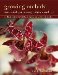 Growing Orchids: Successful Gardening Indoors and Out: An Illustrated Encyclopedia and Practical Gardening Guide