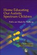Home Educating Our Autistic Spectrum Children