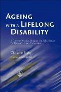 Ageing With A Lifelong Disability A Guide To Practice Program & Policy Issues For Human Services Professionals