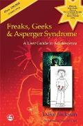 Freaks Geeks & Asperger Syndrome A User Guide to Adolescence
