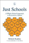 Just Schools A Whole School Approach to Restorative Justice