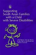 Supporting South Asian Families with a Child with Severe Disabilities