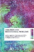 Children and Behavioural Problems: Anxiety, Aggression, Depression and ADHD - A Biopsychological Model with Guidelines for Diagnostics and Treatment