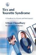 Tics & Tourette Syndrome A Handbook for Parents & Professionals