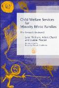 Child Welfare Services for Minority Ethnic Families: The Research Reviewed