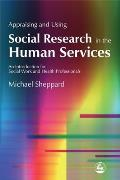 Appraising and Using Social Research in the Human Services: An Introduction for Social Work and Health Professionals