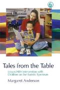 Tales from the Table: Lovaas/ABA Intervention with Children on the Autistic Spectrum