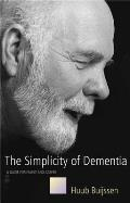 Simplicity of Dementia A Guide for Family & Carers