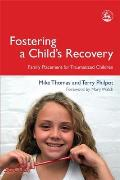 Fostering a child's recovery; family placement for traumatized children