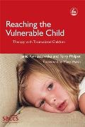 Reaching the Vulnerable Child Therapy with Traumatized Children