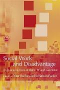 Social Work and Disadvantage: Addressing the Roots of Stigma Through Association