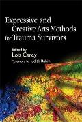 Expressive and Creative Arts Methods for Trauma Survivors