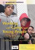 Working with Gangs and Young People: A Toolkit for Resolving Group Conflict