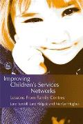 Improving Children's Services Networks: Lessons from Family Centres