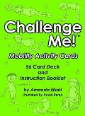 Challenge Me! (TM): Mobility Activity Cards