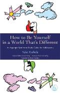 How to Be Yourself in a World That's Different: An Asperger Syndrome Study Guide for Adolescents