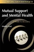 Mutual Support and Mental Health: A Route to Recovery
