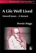 A Life Well Lived: Maxwell Jones - A Memoir