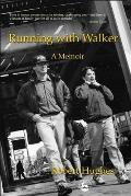 Running with Walker: A Memoir