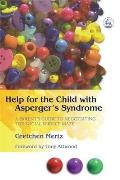 Help for the Child with Aspergers Syndrome A Parents Guide to Negotiating the Social Service Maze