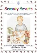 Sensory Smarts: A Book for Kids with ADHD or Autism Spectrum Disorders Struggling with Sensory Integration Problems