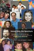 Voices from the Spectrum: Parents, Grandparents, Siblings, People with Autism, and Professionals Share Their Wisdom