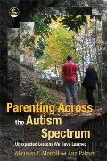 Parenting Across the Autism Spectrum: Unexpected Lessons We Have Learned
