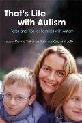 Thats Life with Autism Tales & Tips for Families with Autism