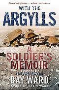 With the Argylls: A Soldier's Memoir