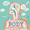 The Amazing Human Body Detectives: Facts, Myths and Quirks of the Body