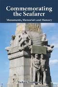 Commemorating the Seafarer: Monuments, Memorials and Memory