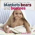 Blankets, Bears and Bootees
