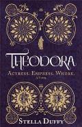 Theodora Actress Empress Whore