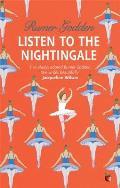 Listen To the Nightingale: a Virago Modern Classic