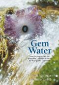 Gem Water How to Prepare & Use More Than 130 Crystal Waters for Therapeutic Treatments