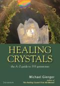 Healing Crystals The A Z Guide to 555 Gemstones