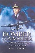 Bomber Commander A Biography of Wing Commander Donald Teale Saville DSO DFC