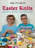 Arne & Carlos Easter Knits: Eggs, Bunnies and Chicks  -  With a Fabulous Twist
