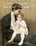 Grandparent's Book: Our Story, Our Life