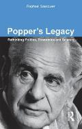 Popper's Legacy: Rethinking Politics, Economics and Science