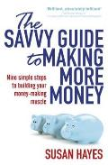 Savvy Guide To Making More Money