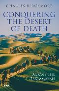 Conquering the Desert of Death Across the Taklamakan