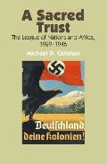 A Sacred Trust - The League of Nations and Africa, 1929-1946
