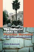 The Colonial Divide in Peruvian Narrative