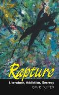 Rapture - Literature, Addiction, Secrecy