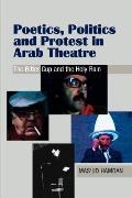 Poetics, Politics and Protest in Arab Theatre: The Bitter Cup and the Holy Rain